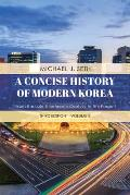 A Concise History of Modern Korea: From the Late Nineteenth Century to the Present, Volume 2, Third Edition