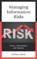 Managing Information Risks: Threats, Vulnerabilities, and Responses