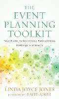 The Event Planning Toolkit: Your Guide to Organizing Extraordinary Meetings and Events