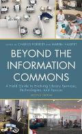 Beyond the Information Commons: A Field Guide to Evolving Library Services, Technologies, and Spaces