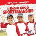 I Show Good Sportsmanship