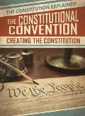 The Constitutional Convention: Creating the Constitution