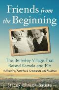 Friends from the Beginning: The Berkeley Village That Raised Kamala and Me