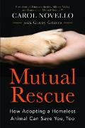 Mutual Rescue How Adopting a Homeless Animal Can Save You Too