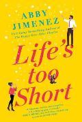 Lifes Too Short