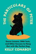 Particulars of Peter Dance Lessons DNA Tests & Other Excuses to Hang Out with My Perfect Dog