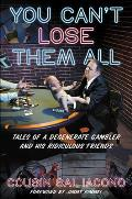 You Cant Lose Them All Cousin Sals Funny But True Tales of Sports Gambling & Questionable Parenting