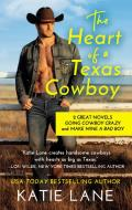 The Heart of a Texas Cowboy: 2-In-1 Edition with Going Cowboy Crazy and Make Mine a Bad Boy