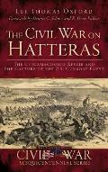 The Civil War on Hatteras: The Chicamacomico Affair and the Capture of the U.S. Gunboat Fanny