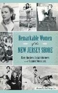 Remarkable Women of the New Jersey Shore: Clam Shuckers, Social Reformers and Summer Sojourners