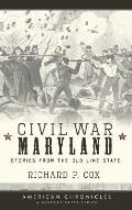 Civil War Maryland: Stories from the Old Line State