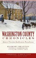 Washington County Chronicles: Historic Tales from Southwestern Pennsylvania