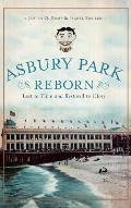 Asbury Park Reborn: Lost to Time and Restored to Glory