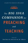 The Big Idea Companion for Preaching and Teaching: A Guide from Genesis to Revelation