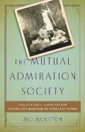 Mutual Admiration Society How Dorothy L Sayers & Her Oxford Circle Remade the World for Women