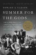 Summer for the Gods The Scopes Trial & Americas Continuing Debate Over Science & Religion