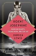 Agent Josephine: American Beauty, French Hero, British Spy