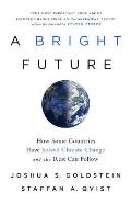 Bright Future How Some Countries Have Solved Climate Change & the Rest Can Follow