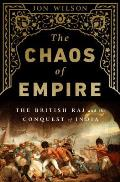 Chaos of Empire The British Raj & the Conquest of India
