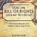 Does the Bill of Rights Give Me Freedom? Government Book for Kids - Children's Government Books