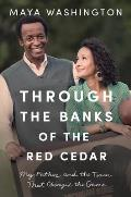 Through the Banks of the Red Cedar: My Father and the Team That Changed the Game