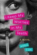 I Keep My Worries in My Teeth