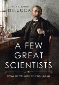 A Few Great Scientists: From Alfred Nobel to Carl Sagan