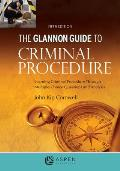 Glannon Guide to Criminal Procedure: Learning Criminal Procedure Through Multiple Choice Questions and Analysis