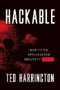 Hackable: How to Do Application Security Right