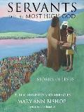 Servants of the Most High God Stories of Jesus: Public Ministry and Miracles Series 2