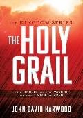 The Kingdom Series: The Holy Grail