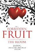 Forbidden Fruit: The Bloom