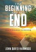 The Kingdom Series: The Beginning and the End