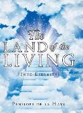 The Land of the Living: Into Eternity Book 3