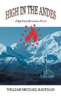 High in the Andes: A Spiritual Adventure Novel