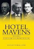 Hotel Mavens: Volume 2: Henry Morrison Flagler, Henry Bradley Plant, Carl Graham Fisher