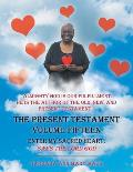 The Present Testament Volume Fifteen: Enter My Sacred Heart, Says the Lord God