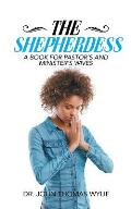 The Shepherdess: A Book for Pastor's and Minister's Wives