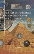 A Brief Introduction to Egyptian Coins and Currency: Second Edition