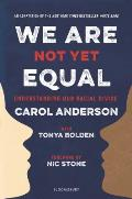 We Are Not Yet Equal Understanding Our Racial Divide