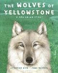 The Wolves of Yellowstone: A Rewilding Story