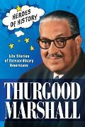 Thurgood Marshall Life Stories of Extraordinary Americans TIME Heroes of History 3