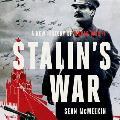 Stalin's War Lib/E: A New History of World War II