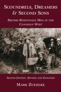 Scoundrels Dreamers & Second Sons British Remittance Men in the Canadian West