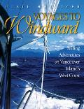 Voyages to Windward Sailing Adventures on Vancouver Islands West Coast
