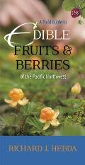 Field Guide to Edible Fruits & Berries of the Pacific Northwest