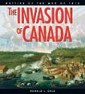 Invasion of Canada Battles of the War of 1812