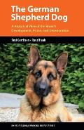 The German Shepherd Dog: A Historical View of the Breed's Development, Prime, and Deterioration