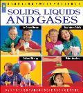 Solids Liquids & Gases