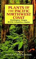 Plants Of The Pacific Northwest Coast 1st edition
